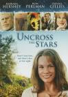 Uncross the Stars (DVD-R)